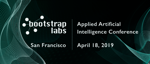 Bootstrap Labs Applied AI Conference – April 18, 2019