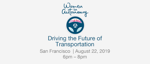Women In Autonomy: Driving The Future Of Transportation – August 22, 2019