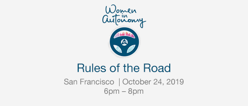 Women In Autonomy: Rules Of The Road – October 24, 2019