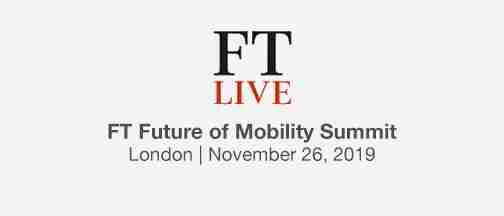 FT Future Of Mobility Summit, November 26, 2019