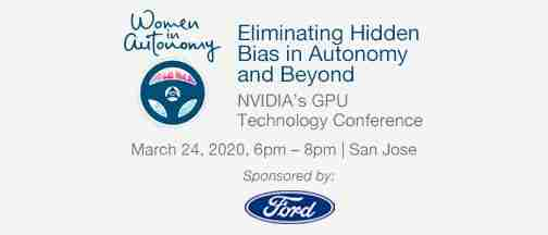 Women In Autonomy At NVIDIA's GPU Technology Conference – March 24, 2020