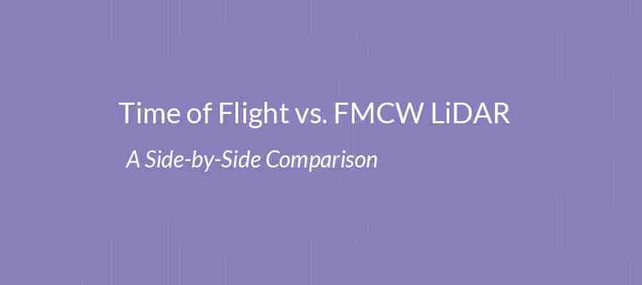 Time Of Flight Vs. FMCW LiDAR: A Side-by-Side Comparison